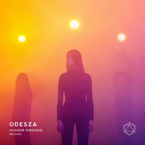 Higher Ground Remixes - ODESZA featuring Naomi Wild
