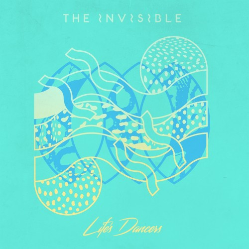 Life's Dancers - The Invisible