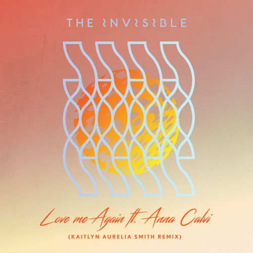 Love Me Again (Kaitlyn Aurelia Smith Remix) - The Invisible featuring Anna Calvi