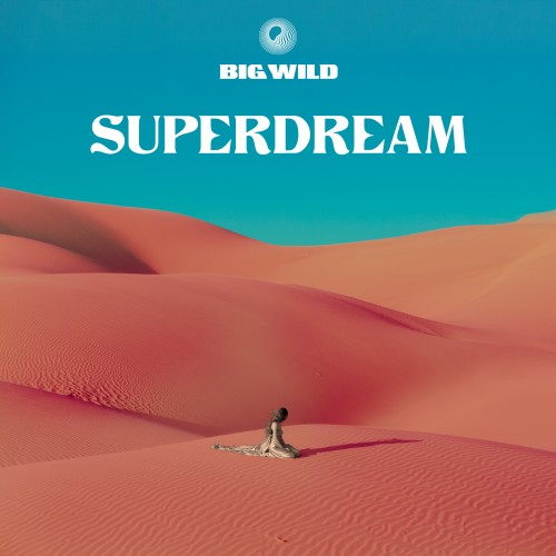 Superdream - Big Wild