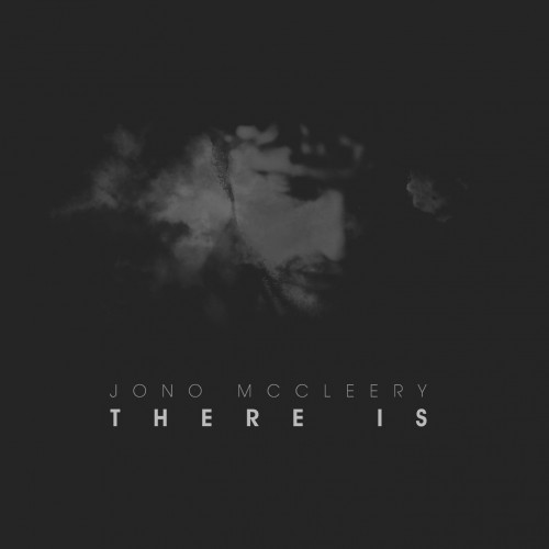There Is - Jono McCleery